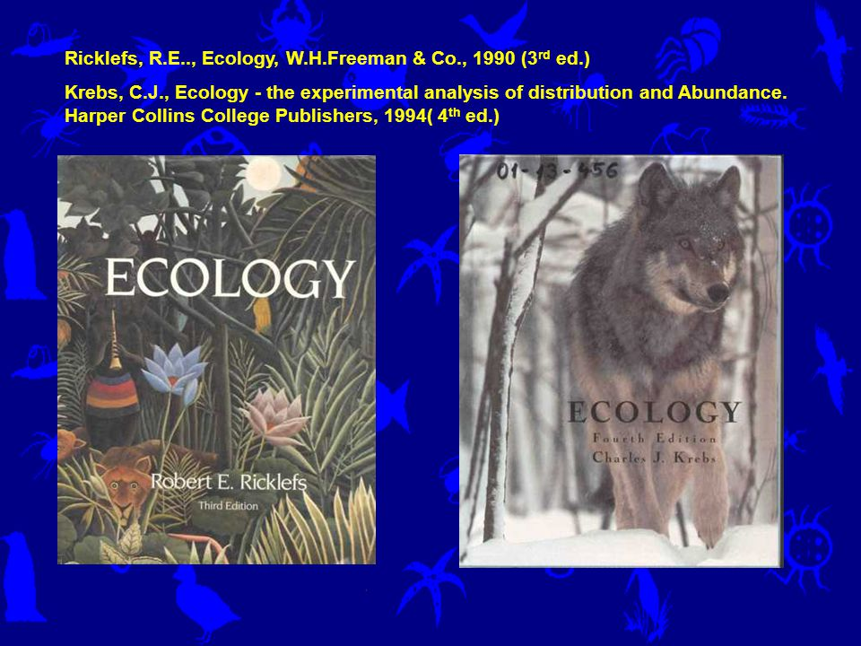 Ricklefs, R.E.., Ecology, W.H.Freeman & Co., 1990 (3rd ed.)