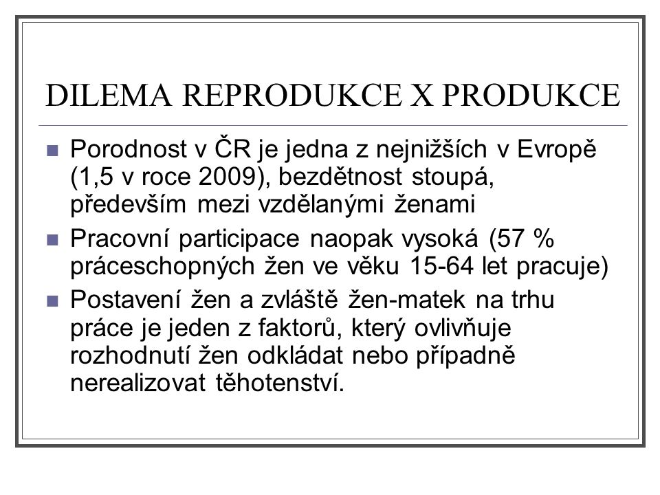 DILEMA REPRODUKCE X PRODUKCE
