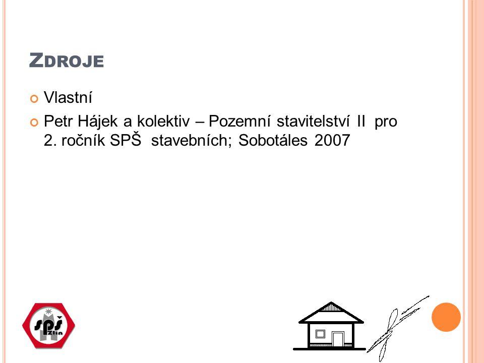 Zdroje Vlastní. Petr Hájek a kolektiv – Pozemní stavitelství II pro 2.