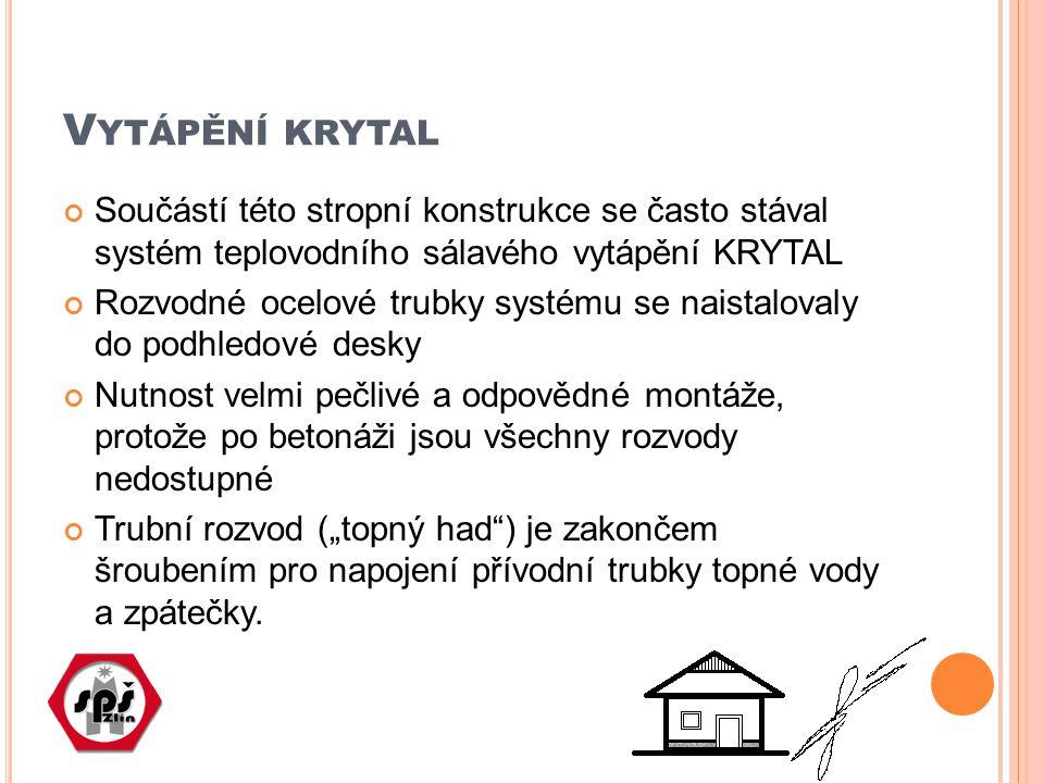 Vytápění krytal Součástí této stropní konstrukce se často stával systém teplovodního sálavého vytápění KRYTAL.
