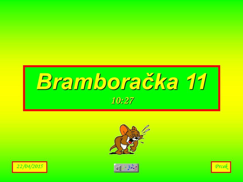 Bramboračka 11 01:11 14/04/2017 Prcek