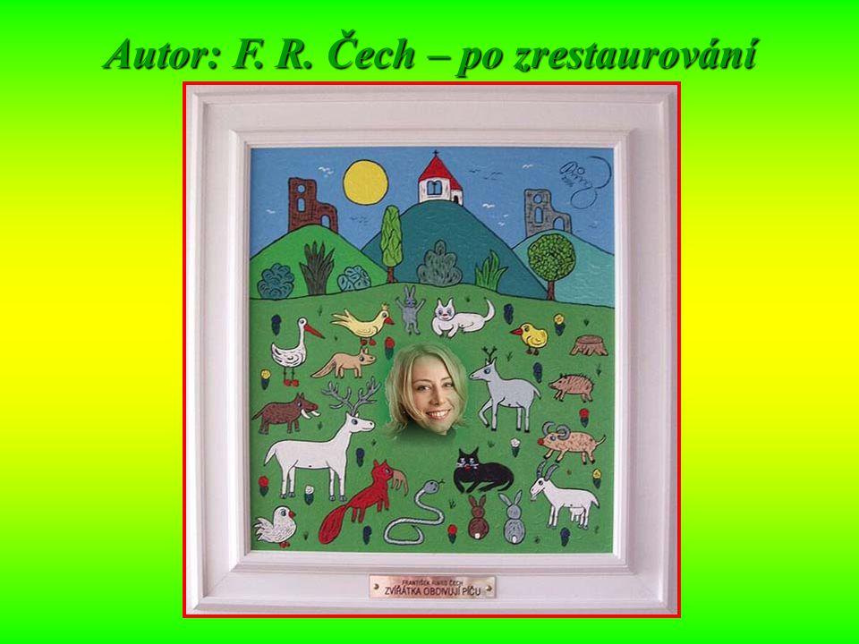 Autor: F. R. Čech – po zrestaurování