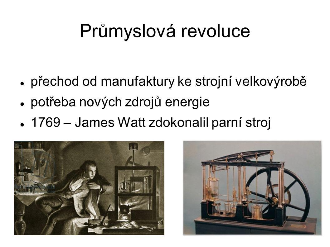 Průmyslová revoluce přechod od manufaktury ke strojní velkovýrobě