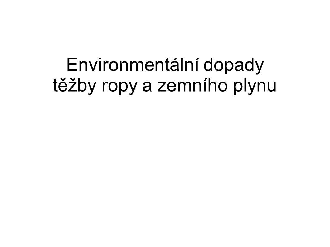 Environmentální dopady těžby ropy a zemního plynu