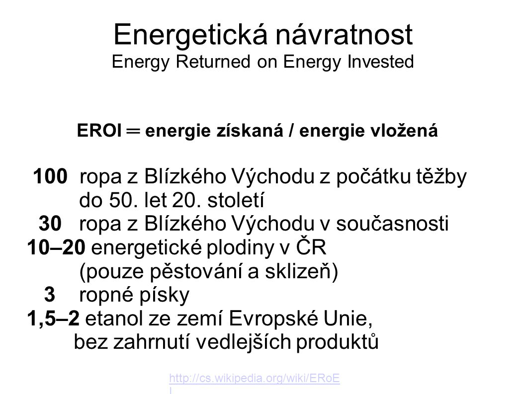 Energetická návratnost Energy Returned on Energy Invested