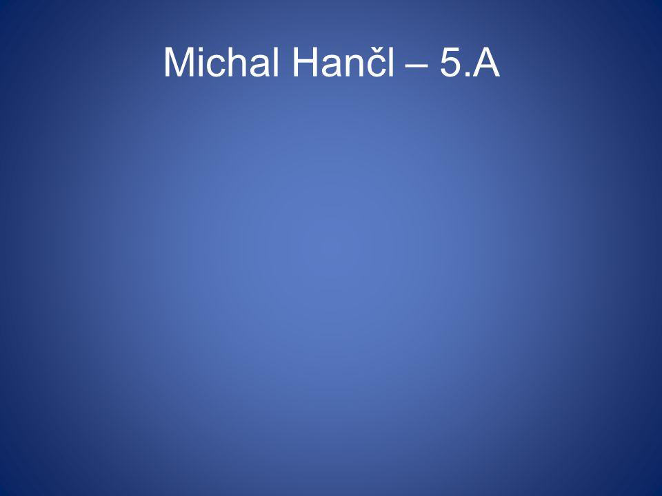 Michal Hančl – 5.A
