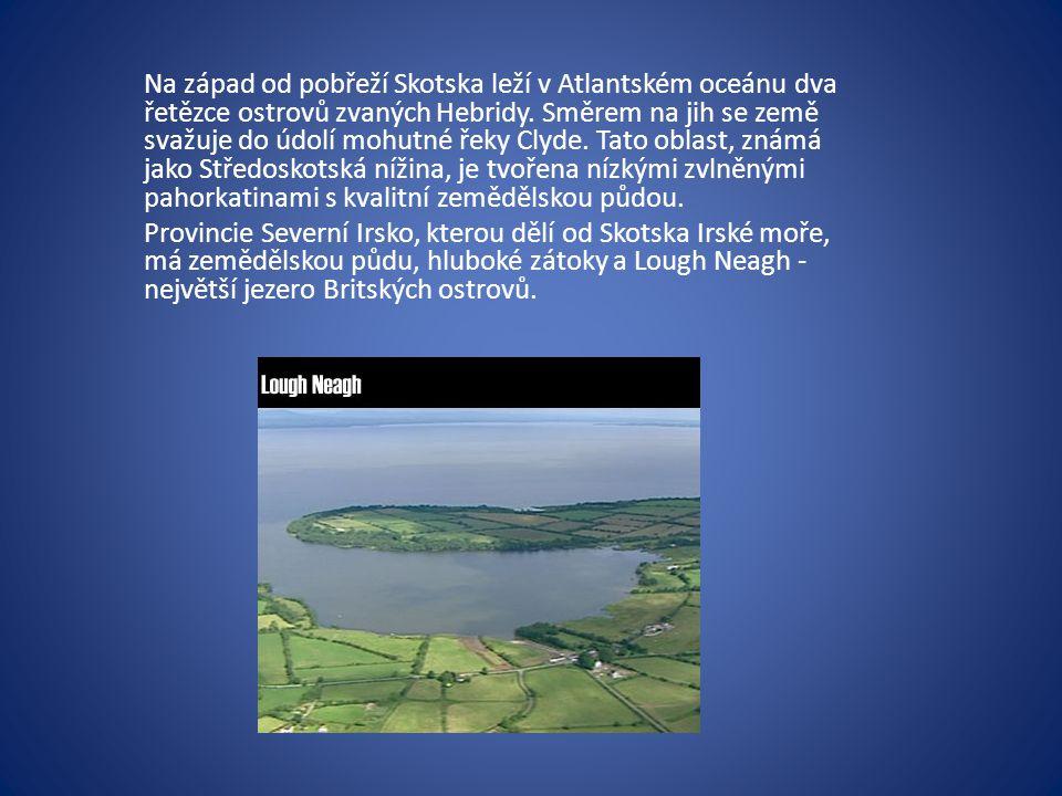 Na západ od pobřeží Skotska leží v Atlantském oceánu dva řetězce ostrovů zvaných Hebridy. Směrem na jih se země svažuje do údolí mohutné řeky Clyde. Tato oblast, známá jako Středoskotská nížina, je tvořena nízkými zvlněnými pahorkatinami s kvalitní zemědělskou půdou.