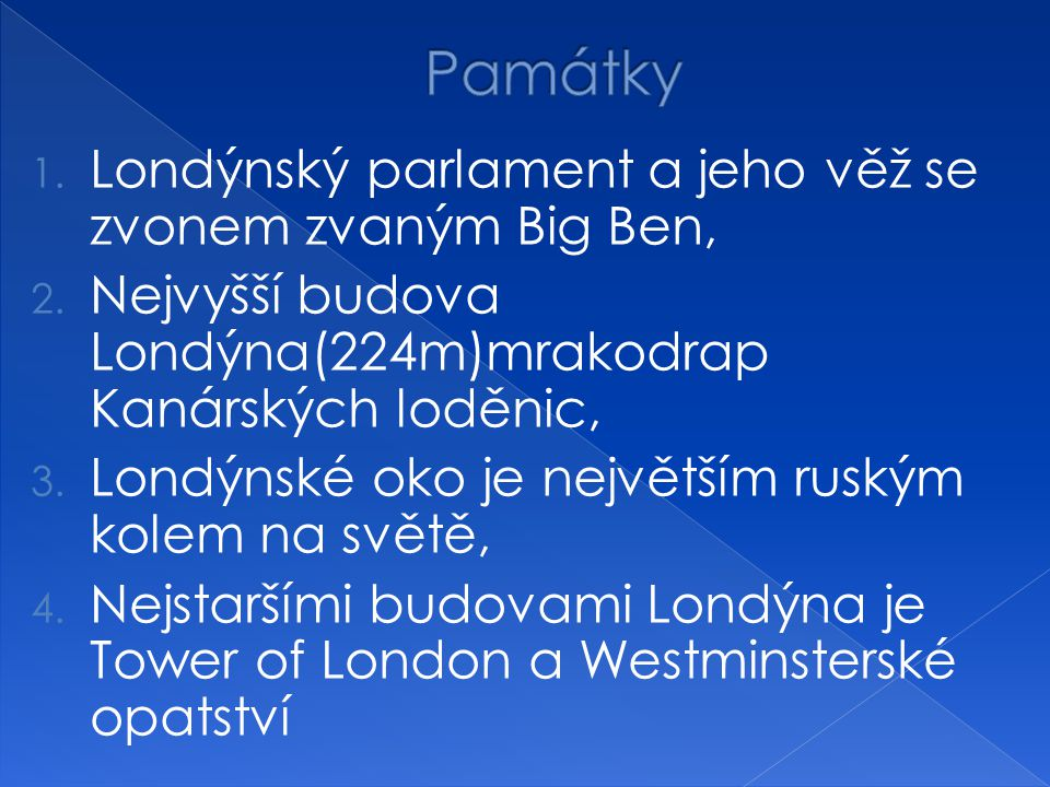 Památky Londýnský parlament a jeho věž se zvonem zvaným Big Ben,