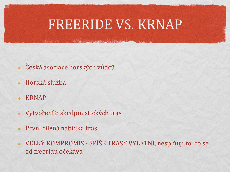 FREERIDE VS. KRNAP Česká asociace horských vůdců Horská služba KRNAP
