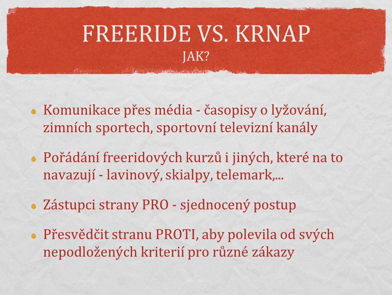 FREERIDE VS. KRNAP JAK Komunikace přes média - časopisy o lyžování, zimních sportech, sportovní televizní kanály.