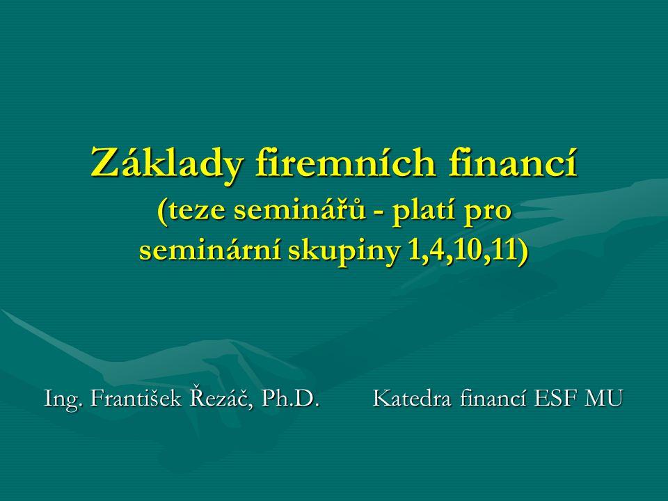 Ing. František Řezáč, Ph.D. Katedra financí ESF MU