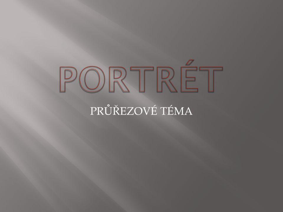 PORTRÉT PRŮŘEZOVÉ TÉMA