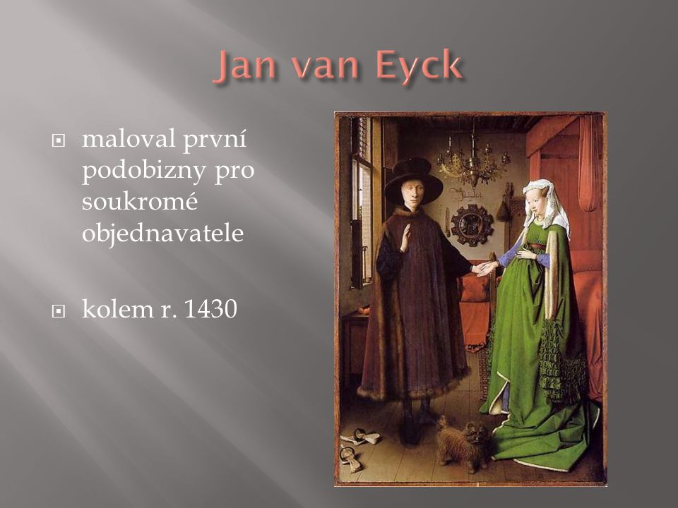 Jan van Eyck maloval první podobizny pro soukromé objednavatele