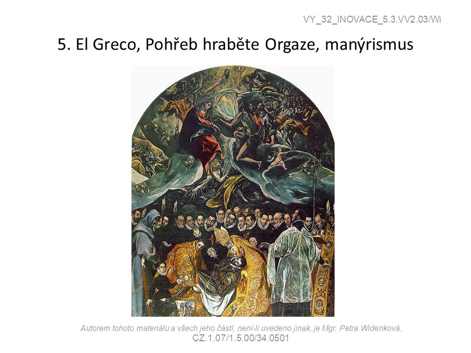 5. El Greco, Pohřeb hraběte Orgaze, manýrismus