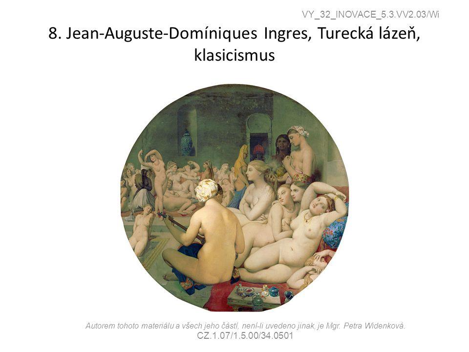 8. Jean-Auguste-Domíniques Ingres, Turecká lázeň, klasicismus