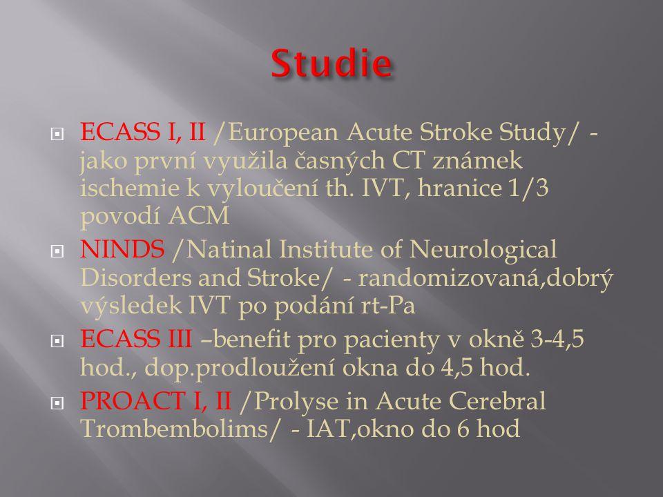 Studie ECASS I, II /European Acute Stroke Study/ - jako první využila časných CT známek ischemie k vyloučení th. IVT, hranice 1/3 povodí ACM.