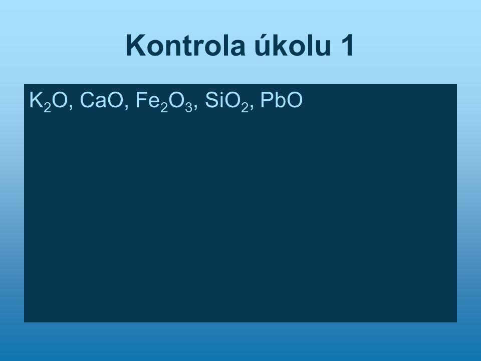 Kontrola úkolu 1 K2O, CaO, Fe2O3, SiO2, PbO
