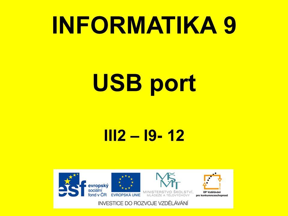 INFORMATIKA 9 USB port III2 – I9- 12