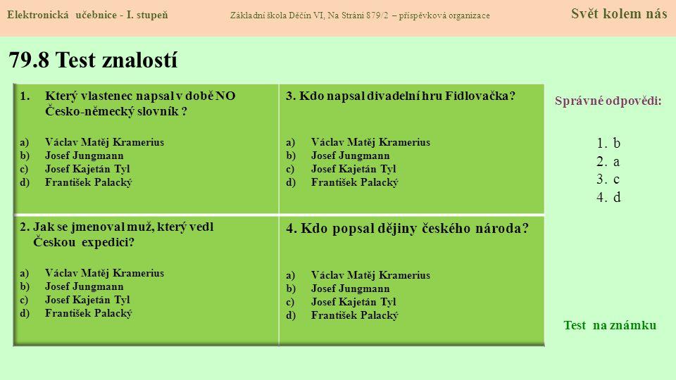 79.8 Test znalostí 4. Kdo popsal dějiny českého národa b a c d
