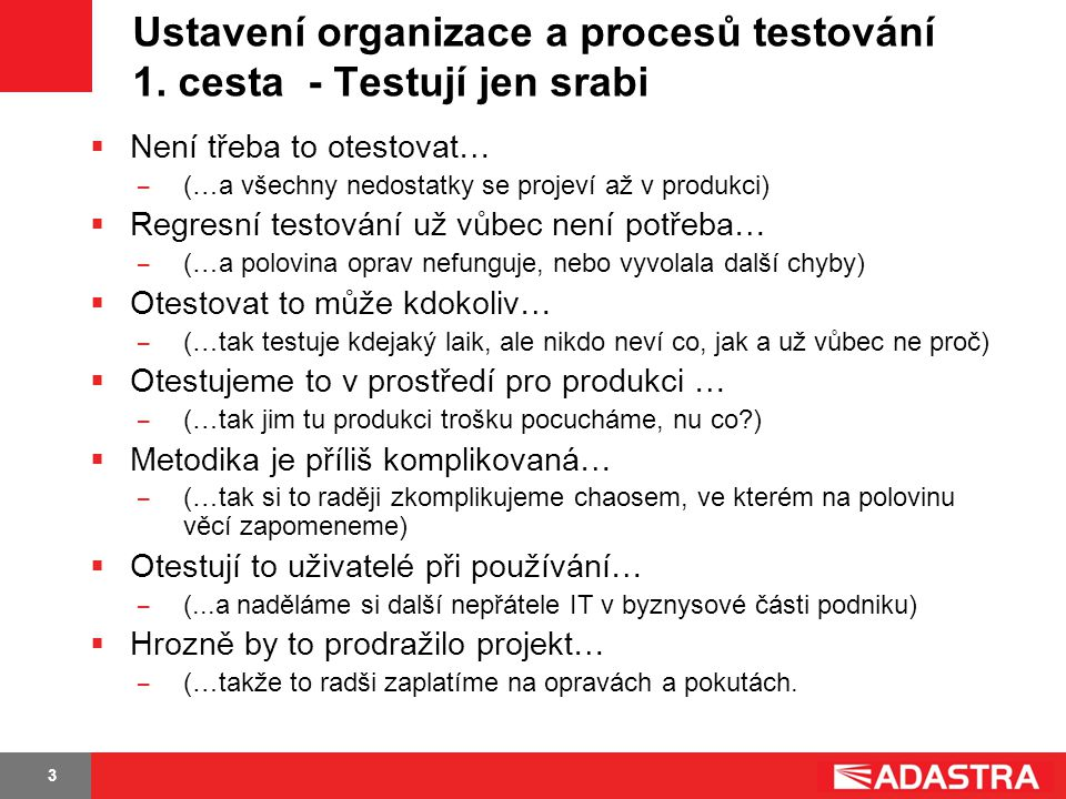 Ustavení organizace a procesů testování 1. cesta - Testují jen srabi