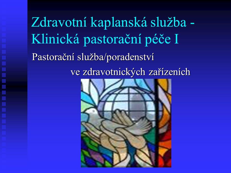 Zdravotní kaplanská služba - Klinická pastorační péče I
