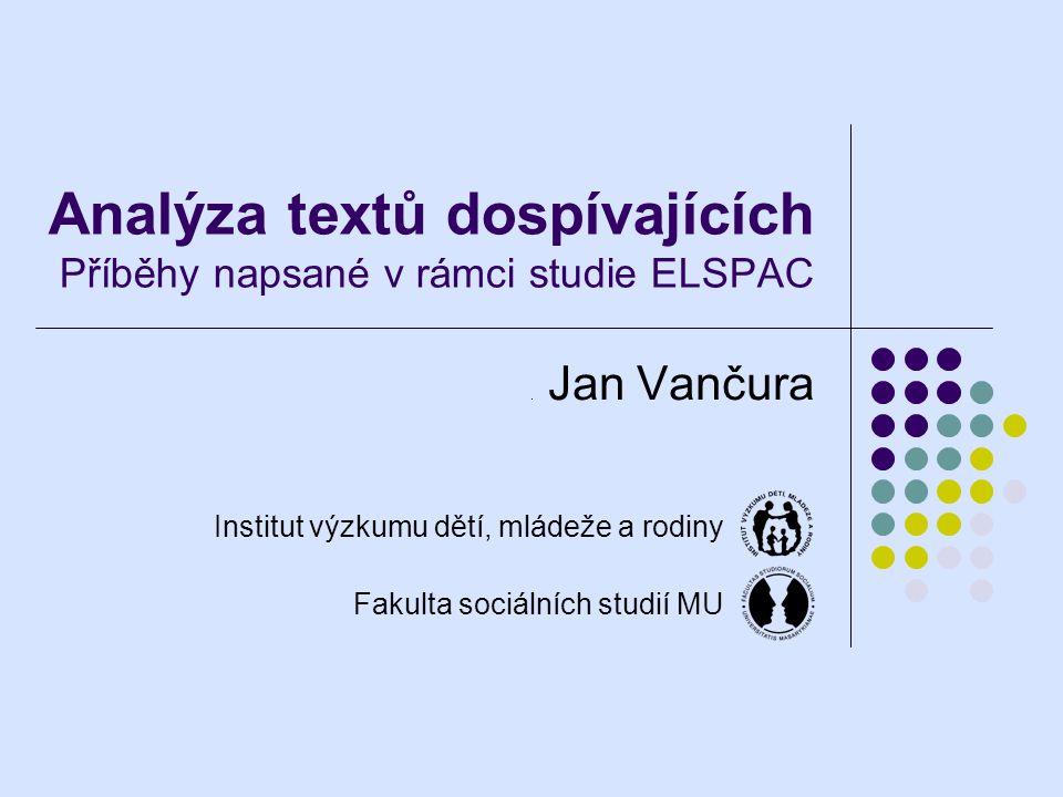 Analýza textů dospívajících Příběhy napsané v rámci studie ELSPAC