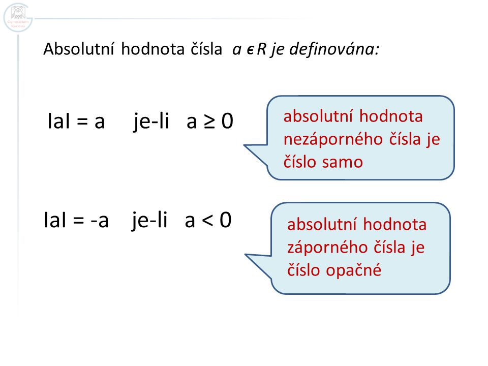 ІaІ = a je-li a ≥ 0 ІaІ = -a je-li a < 0