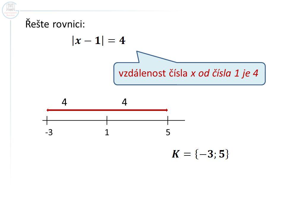 vzdálenost čísla x od čísla 1 je 4