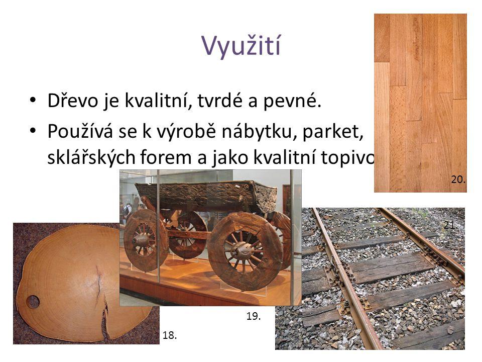 Využití Dřevo je kvalitní, tvrdé a pevné.