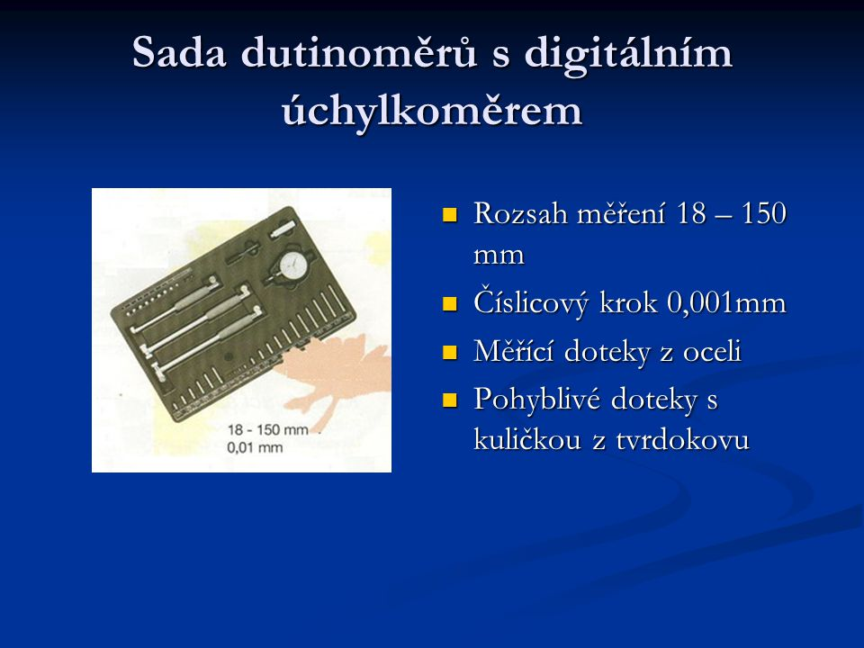 Sada dutinoměrů s digitálním úchylkoměrem