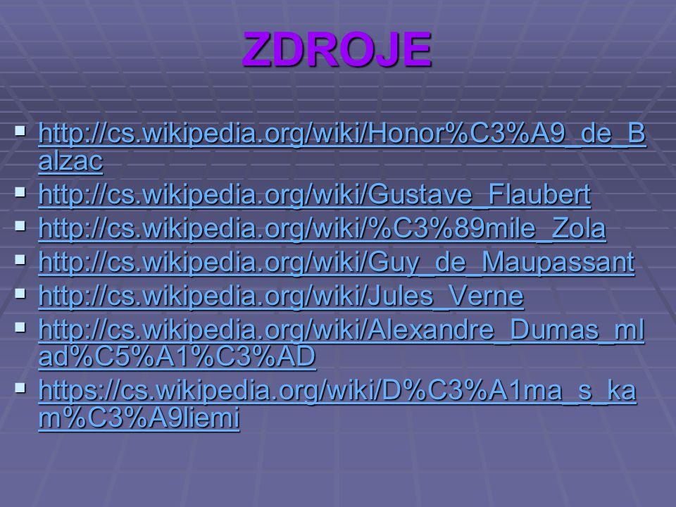 ZDROJE http://cs.wikipedia.org/wiki/Honor%C3%A9_de_Balzac
