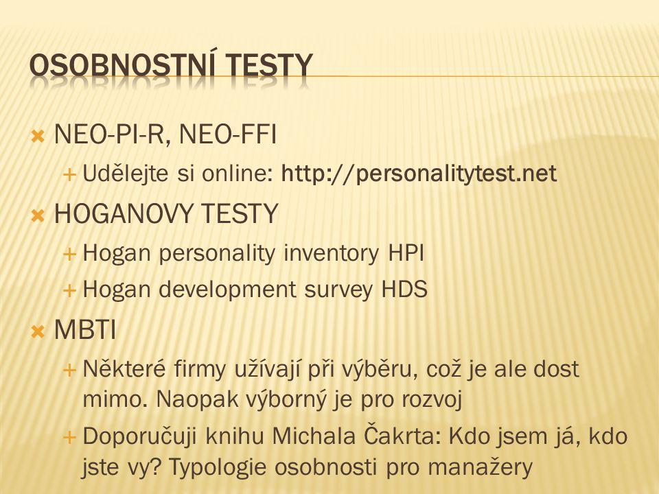 Osobnostní testy NEO-PI-R, NEO-FFI HOGANOVY TESTY MBTI