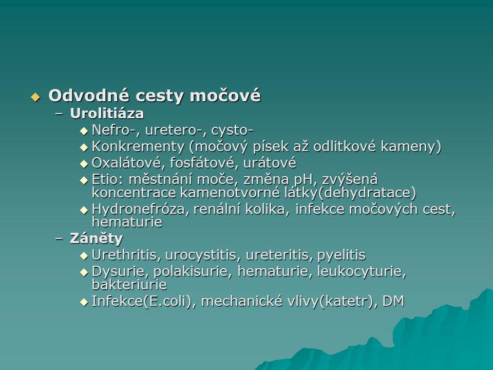 Odvodné cesty močové Urolitiáza Nefro-, uretero-, cysto-