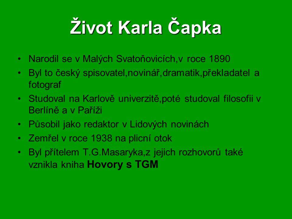 Život Karla Čapka Narodil se v Malých Svatoňovicích,v roce 1890