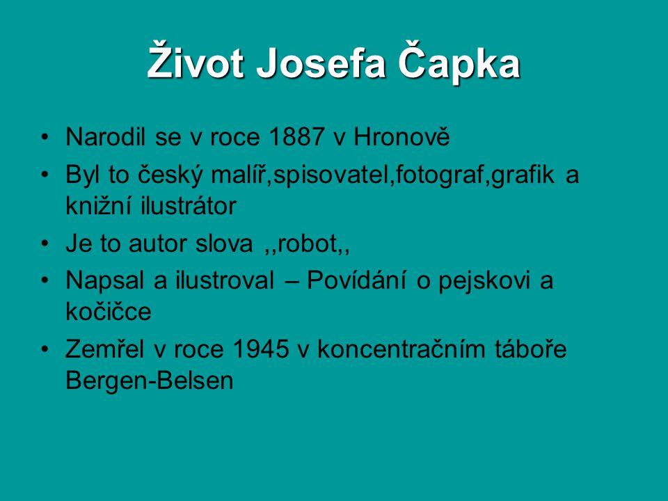 Život Josefa Čapka Narodil se v roce 1887 v Hronově