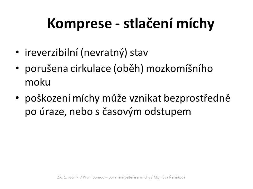 Komprese - stlačení míchy