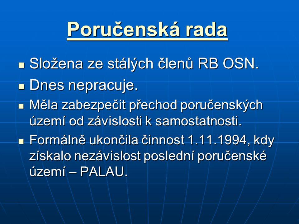 Poručenská rada Složena ze stálých členů RB OSN. Dnes nepracuje.