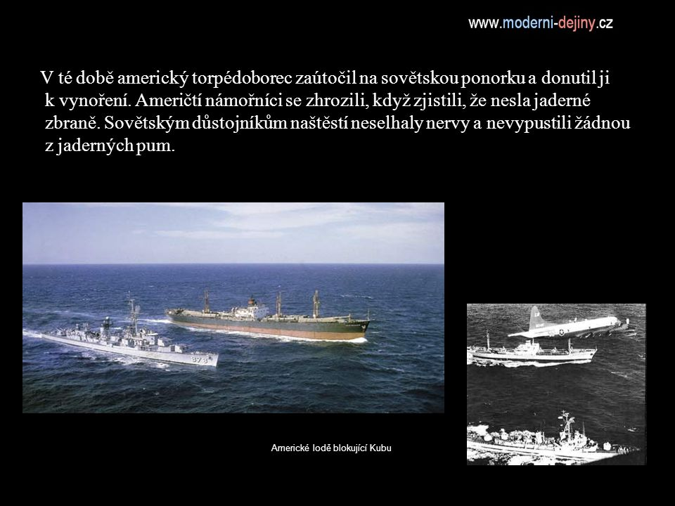 Americké lodě blokující Kubu