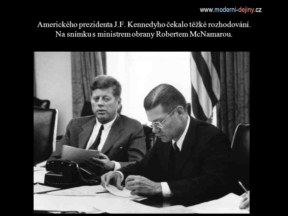 Amerického prezidenta J. F. Kennedyho čekalo těžké rozhodování