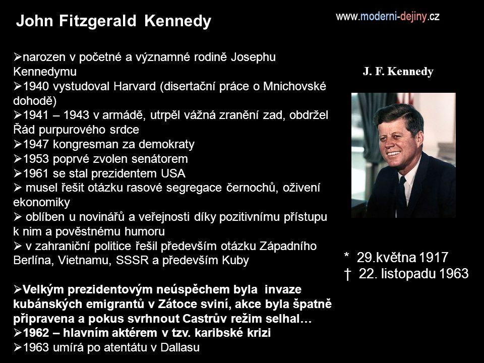 * 29.května 1917 † 22. listopadu 1963 John Fitzgerald Kennedy