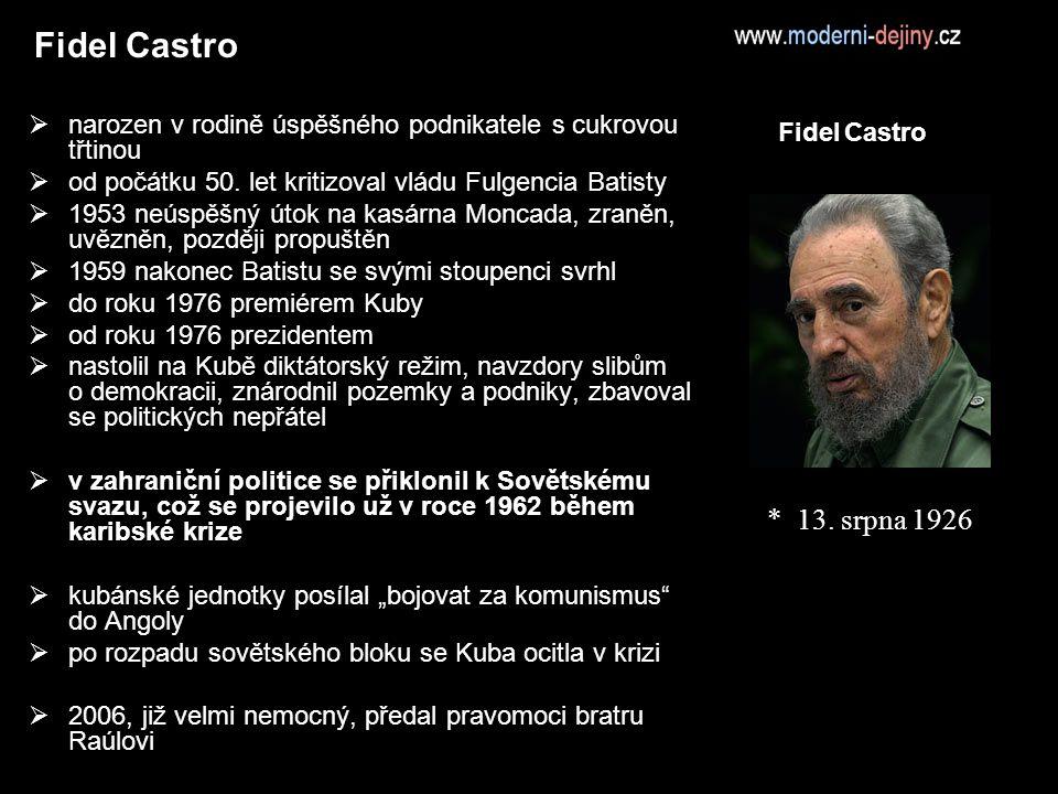 Fidel Castro narozen v rodině úspěšného podnikatele s cukrovou třtinou. od počátku 50. let kritizoval vládu Fulgencia Batisty.