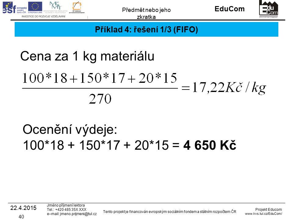 Příklad 4: řešení 1/3 (FIFO)