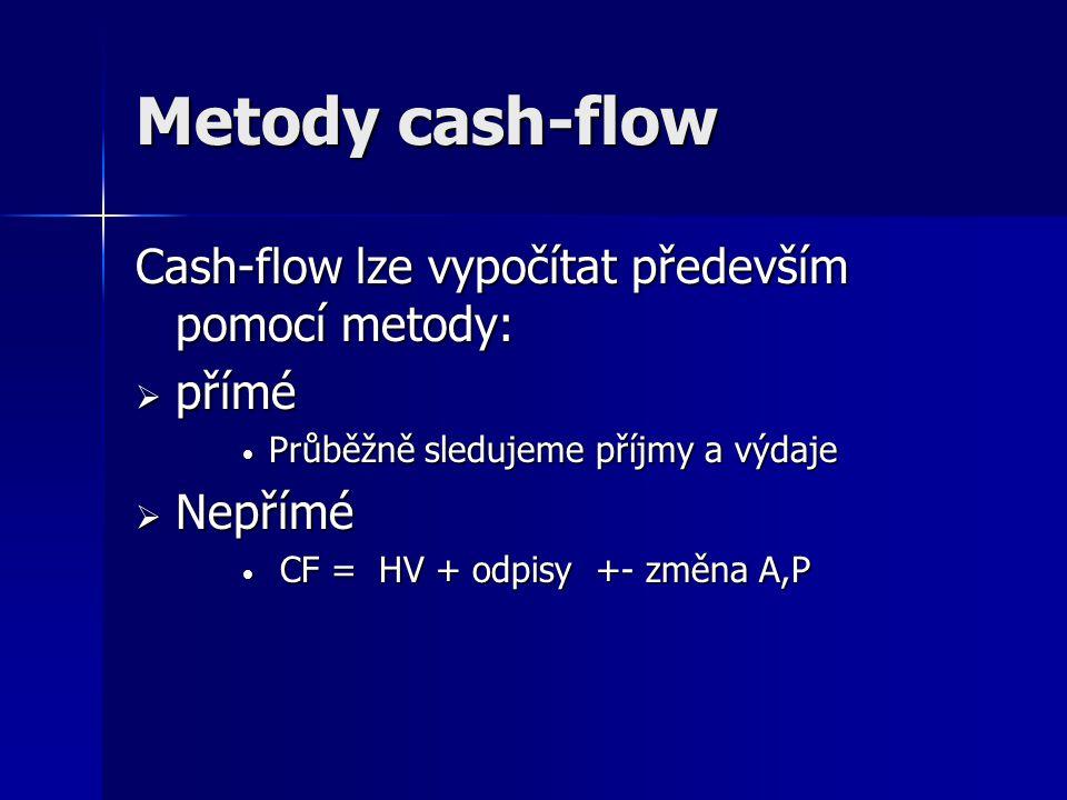 Metody cash-flow Cash-flow lze vypočítat především pomocí metody: