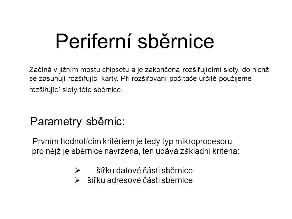Periferní sběrnice Parametry sběrnic: