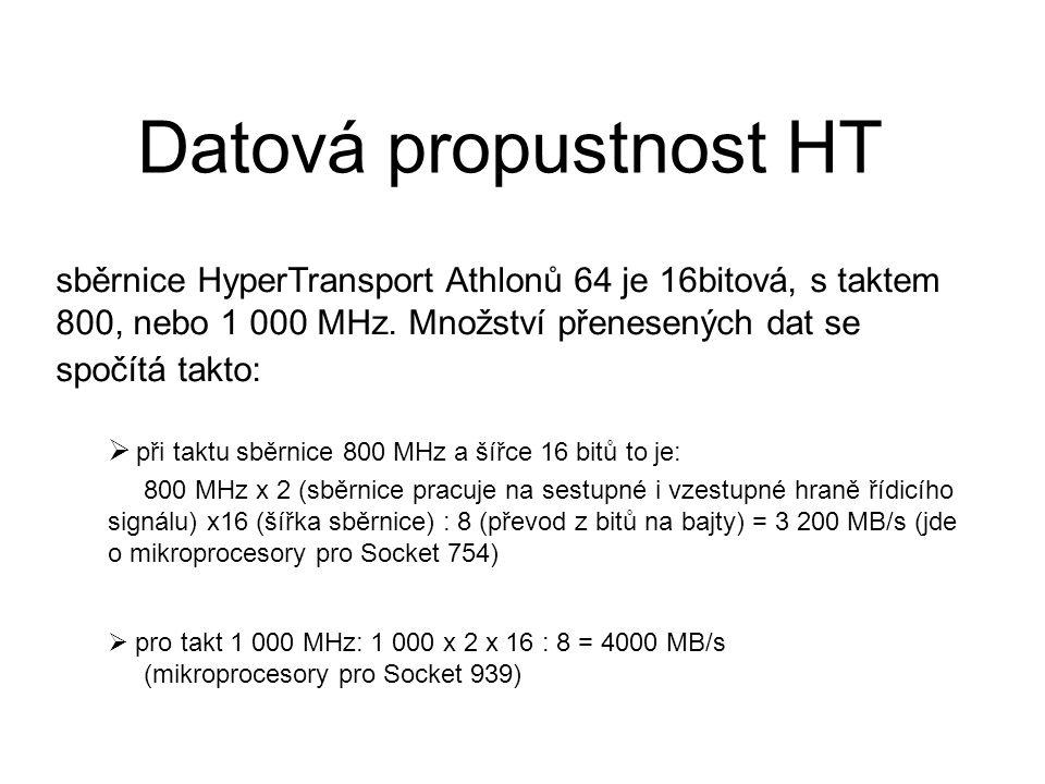 Datová propustnost HT sběrnice HyperTransport Athlonů 64 je 16bitová, s taktem 800, nebo 1 000 MHz. Množství přenesených dat se spočítá takto: