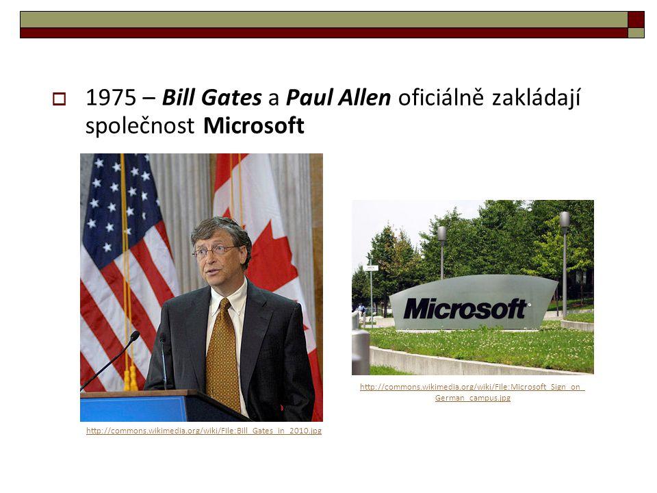 1975 – Bill Gates a Paul Allen oficiálně zakládají společnost Microsoft