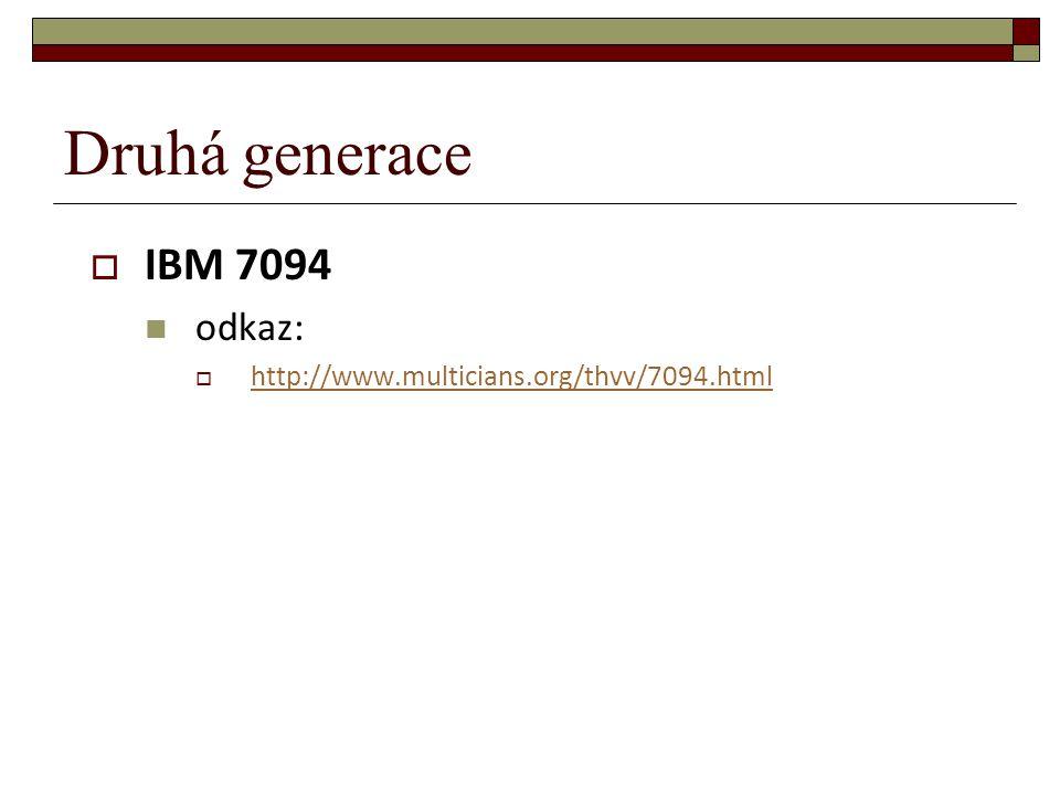 Druhá generace IBM 7094 odkaz: