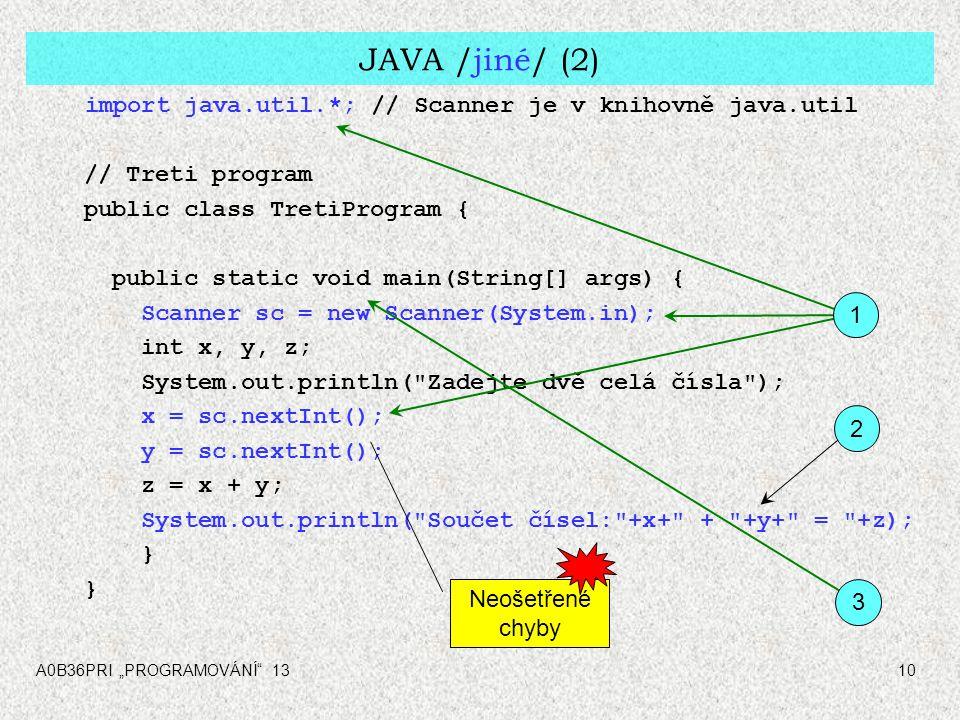 JAVA /jiné/ (2) // Treti program public class TretiProgram {