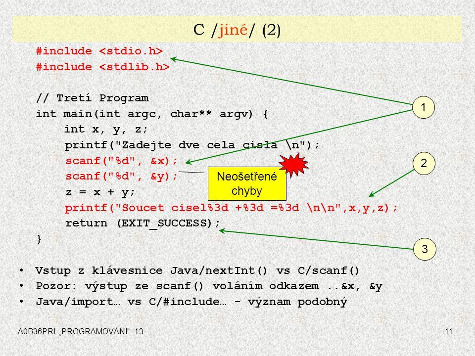C /jiné/ (2) #include <stdlib.h> // Tretí Program
