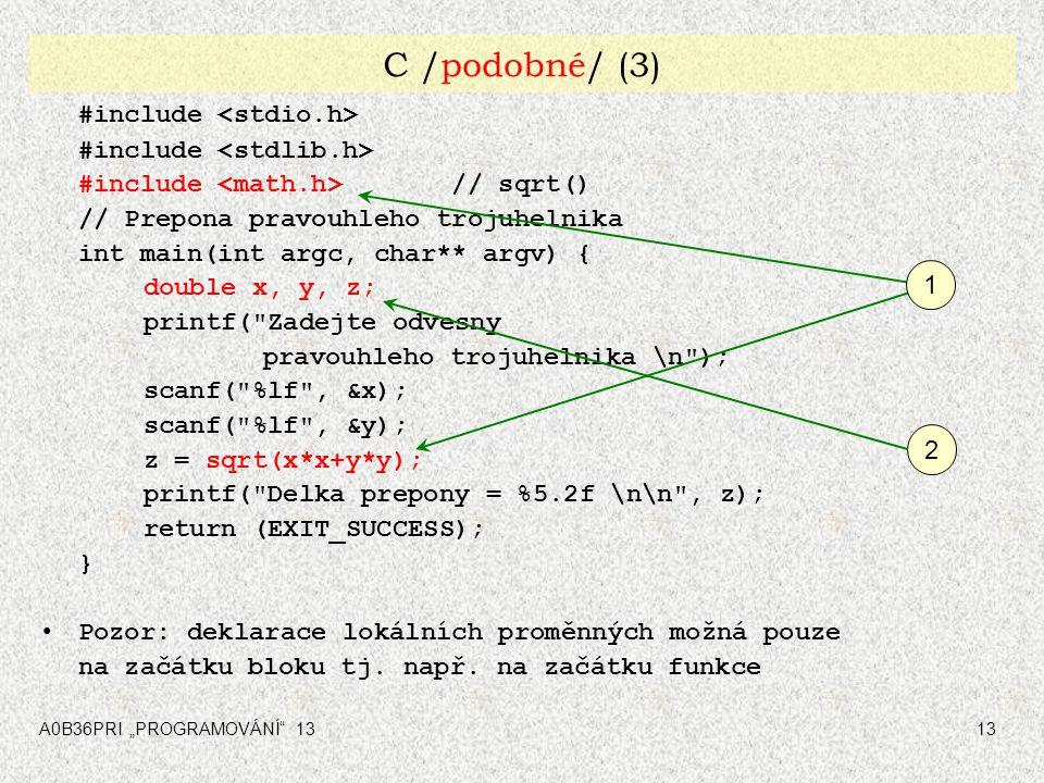 C /podobné/ (3) #include <stdio.h> #include <stdlib.h>
